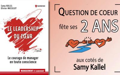 Le leadership du cœur et les 2 ans de Question de Cœur.