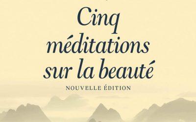 5 méditations sur la Beauté – François Cheng